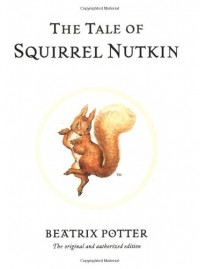 The Tale of Squirrel Nutkin  - Beatrix Potter