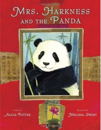 Mrs. Harkness and the Panda - Alicia Potter, Melissa Sweet