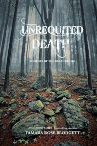 Unrequited Death (Death, #6) - Tamara Rose Blodgett