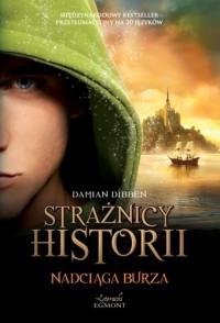 Strażnicy historii. Nadciąga burza - Damian Dibben