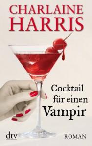 Cocktail für einen Vampir: Roman - Charlaine Harris