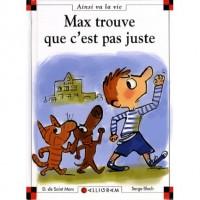 Max Trouve Que C'est Pas Juste - Dominique de Saint Mars, Serge Bloch