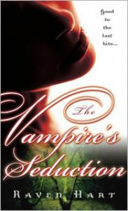 The Vampire's Seduction - Raven Hart