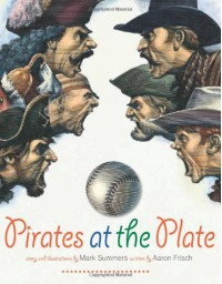 Pirates at the Plate - Aaron Frisch, Mark Summers