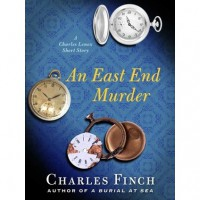 An East End Murder (Charles Lenox Mysteries, 4.5 short story) - Charles Finch