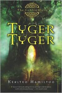 Tyger Tyger  - Kersten Hamilton