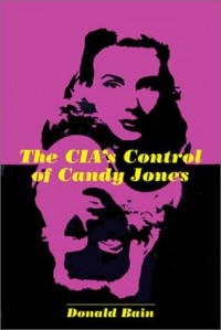 The CIA's Control of Candy Jones - Donald Bain