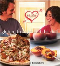 Gluten-Free Girl and the Chef - Shauna James Ahern, Daniel Ahern