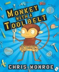 Monkey with a Tool Belt - Chris Monroe