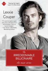 The Irredeemable Billionaire (The Muse Series) - Lexxie Couper