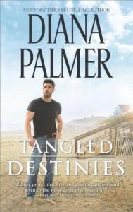 Tangled Destinies - Diana Palmer