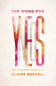 The Word for Yes - Claire Needell