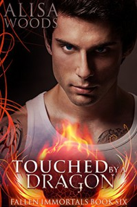 Touched by a Dragon (Fallen Immortals 6) - Paranormal Fairy Tale Romance - Alisa Woods