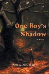 One Boy's Shadow - Ross A. McCoubrey