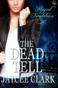The Dead Tell (Magical Temptations Collection) - Jaycee Clark