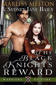 The Black Knight's Reward (Warriors of York Book 2) - Sydney Jane Baily, Marliss Melton