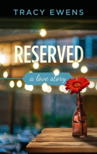 Reserved: A Love Story - Tracy Ewens