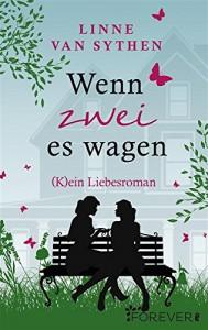 Wenn zwei es wagen: (K)ein Liebesroman - Linne van Sythen