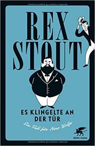 Es klingelte an der Tür: Ein Fall für Nero Wolfe - Rex Stout, Jürgen Kaube, Conny Lösch