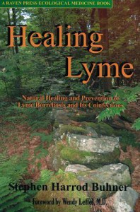 Healing Lyme: Natural Healing and Prevention of Lyme Borreliosis and Its Coinfections - Stephen Harrod Buhner