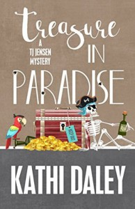 Treasure in Paradise (A Tj Jensen Mystery) (Volume 7) - Kathi Daley