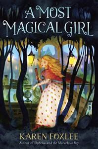 A Most Magical Girl - Karen Foxlee