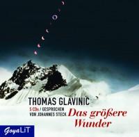 Das größere Wunder - Thomas Glavinic