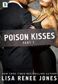 Poison Kisses: Part 1 - Lisa Renee Jones