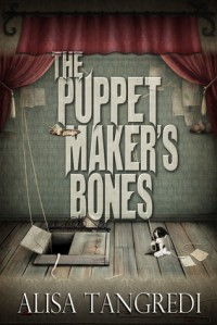 The Puppet Maker's Bones - Alisa Tangredi