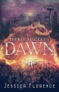 Dawn (Hero Society Book 1) - Jessica Florence