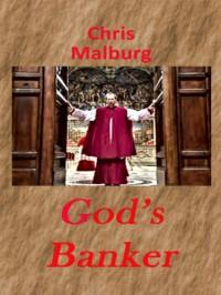 God's Banker - Chris Malburg