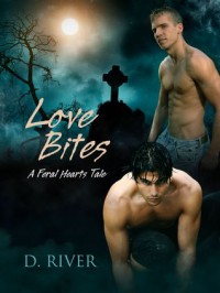 Love Bites: A Feral Hearts Tale - D. River