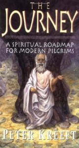 The Journey: A Spiritual Roadmap for Modern Pilgrims - Peter Kreeft