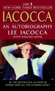 Iacocca: An Autobiography - Lee Iacocca;William Novak