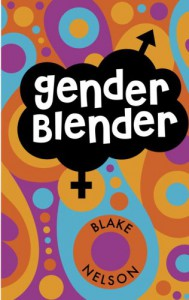 Gender Blender - Blake Nelson
