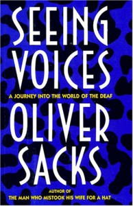 Seeing Voices: A Journey into the World of the Deaf - Oliver Sacks