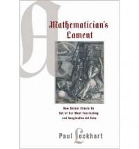 A Mathematician's Lament - Paul Lockhart