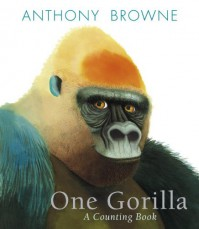 One Gorilla: A Counting Book - Anthony Browne