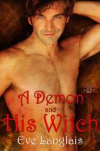A Demon and His Witch (Welcome to Hell #1) - Eve Langlais