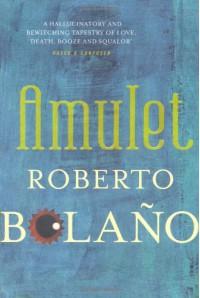 Amulet - Roberto Bolaño, Chris Andrews