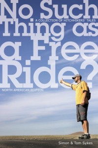 No Such Thing as a Free Ride?: A Collection of Hitchhiking Tales, North American Edition - 'Simon Sykes',  'Tom Sykes'