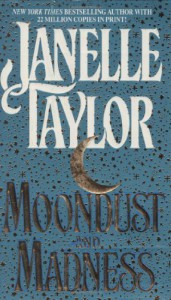 Moondust and Madness - Janelle Taylor