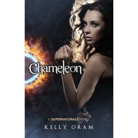 Chameleon (Supernaturals, #1) - Kelly Oram