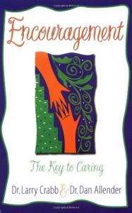 Encouragement: The Key to Caring - Larry Crabb, Dan B. Allender