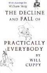 The Decline and Fall of Practically Everybody (Nonpareil Book) - Will Cuppy, William Steig