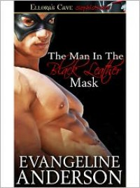 The Man in the Black Leather Mask - Evangeline Anderson