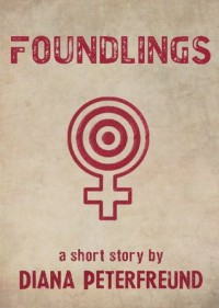 Foundlings - Diana Peterfreund