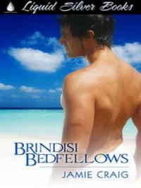 Brindisi Bedfellows - Jamie Craig