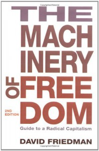 The Machinery of Freedom: Guide to a Radical Capitalism - David D. Friedman