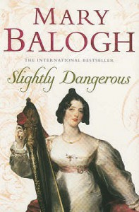 Slightly Dangerous (Bedwyn Saga #6) - Mary Balogh